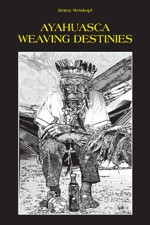 Ayahuasca Weaving Destinies